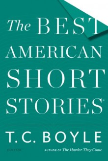 The Best American Short Stories 2015 - T.C. Boyle,Heidi Pitlor