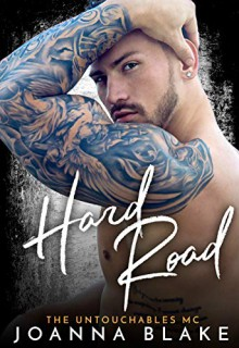 Hard Road (The Untouchables MC Book 4) Kindle Edition by Joanna Blake (Author), LJ Anderson (Illustrator), Valorie Clifton (Editor), F - Joanna Blake