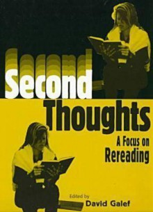 Second Thoughts: A Focus on Rereading - David Galef