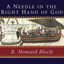 A Needle in the Right Hand of God - Tantor Audio, R. Howard Bloch, Stephen Hoye