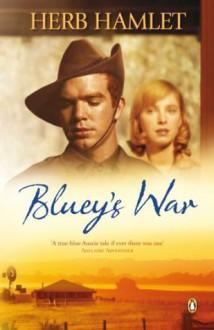 Bluey's War - Herb Hamlet