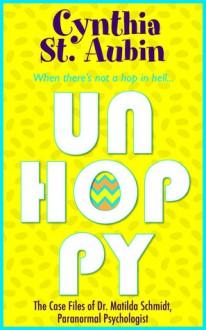 Unhoppy - Cynthia St. Aubin