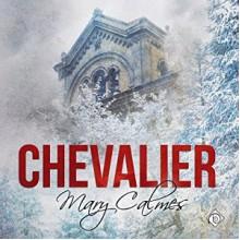 Chevalier - Mary Calmes,Greg Tremblay