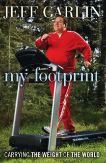 My Footprint: Carrying the Weight of the World - Jeff Garlin