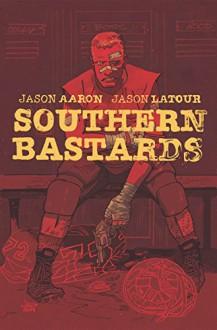 Southern Bastards Volume 2: Gridiron - Jason Aaron, Jason LaTour