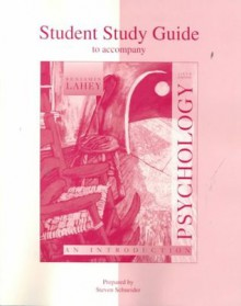Student Study Guide to accompany Psychology: An Introduction - Benjamin Lahey, Steven Schneider