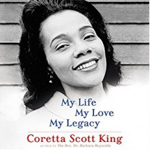My Life, My Love, My Legacy - Coretta Scott King,Barbara Reynolds,January LaVoy,Phylicia Rashad,Macmillan Audio