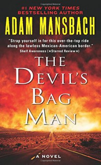 The Devil's Bag Man: A Novel - Adam Mansbach
