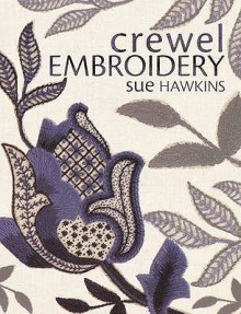 Crewel Embroidery - Sue Hawkins