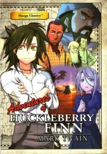 Adventures of Huckleberry Finn Manga Classics - Mark Twain