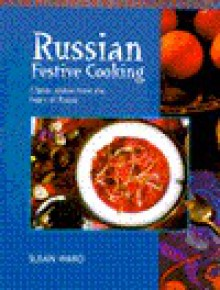 Russian Festive Cooking - Susan Ward