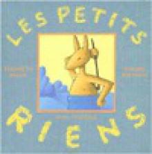 Les Petits Riens - Elisabeth Brami, Philippe Bertrand
