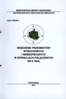 Niszczenie przedmiotów wybuchowych i niebezpiecznych w operacjach połączonych - praca zbiorowa