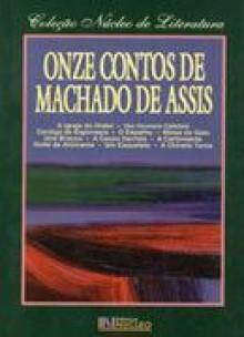 Onze contos de Machado de Assis: Textos integrais (Coleção Núcleo de literatura) - Machado de Assis, Célia A.N. Passoni