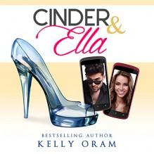 Cinder & Ella - Kelly Oram,Kirsten Leigh,Bluefields