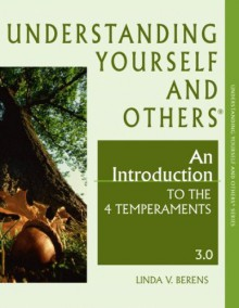 Understanding Yourself And Others®: An Introduction To The 4 Temperaments 3.0 - Linda V. Berens
