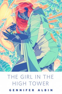 The Girl in the High Tower - Gennifer Albin