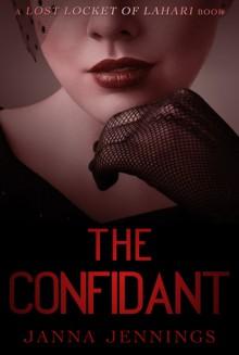 The Confidant (Lost Locket of Lahari) - Janna Jennings