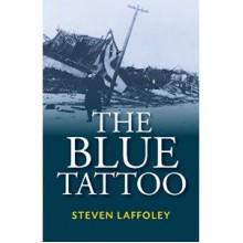 The Blue Tattoo - Steven Laffoley