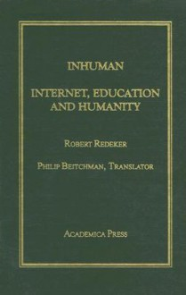 Inhuman: Internet, School, and Humanity - Robert Redeker