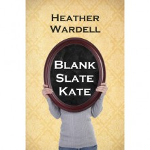 Blank Slate Kate - Heather Wardell