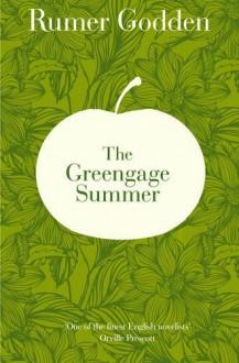 The Greengage Summer. Rumer Godden - Rumer Godden