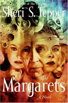 The Margarets - Sheri S. Tepper