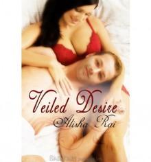 Veiled Desire - Alisha Rai