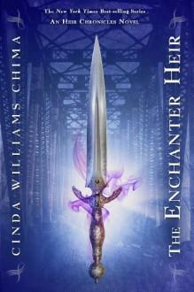 The Enchanter Heir - Cinda Williams Chima