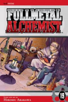 Fullmetal Alchemist, Vol. 19 - Hiromu Arakawa