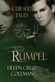 Rumpel, A Cursed Tales Novel (Mermaids, Angels, Trolls and Spirits) - Eileen Cruz Coleman