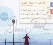 Deine Juliet Club Der Guernseyer Freunde Von Dichtung Und Kartoffelschalenauflauf - Mary Ann Shaffer, Luise Helm, Johannes Steck, Tanja Geke