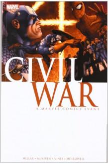 Civil War - Morry Hollowell, Steve McNiven, Dexter Vines, Mark Millar
