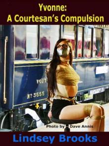 Yvonne: A Courtesan's Compulsion - Lindsey Brooks