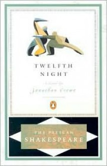 Twelfth Night - Stephen Orgel, A.R. Braunmuller, Jonathan Crewe, William Shakespeare