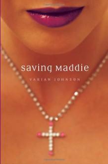Saving Maddie - Varian Johnson