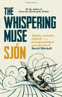 The Whispering Muse - Sjón,Victoria Cribb