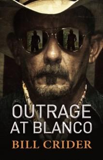 Outrage at Blanco: An Ellie Taine Thriller - Bill Crider