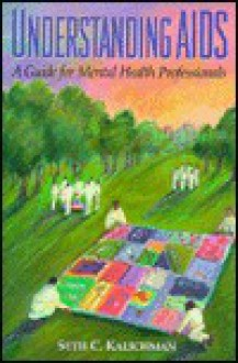 Understanding AIDS: A Guide for Mental Health Professionals - Seth C. Kalichman