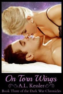 On Torn Wings - A.L. Kessler