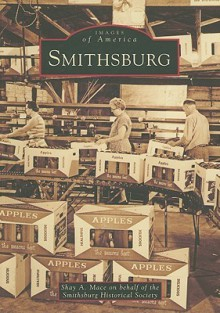 Smithsburg, Maryland (Images of America Series) - Shay A. Mace