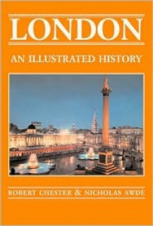 London: An Illustrated History - Nicholas Awde