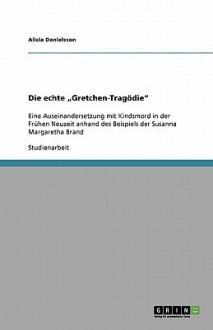 """Die Echte Gretchen-Trag Die"""" - Alicia Danielsson"""