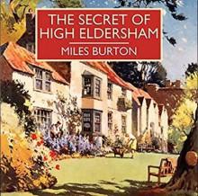 The Secret of High Eldersham - Miles Burton,Gordon Griffin