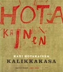 Kalikkakasa - Kari Hotakainen