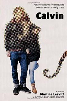 Calvin by Martine Leavitt (2015-11-17) - Martine Leavitt;