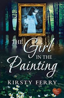 The Girl in the Painting - Kirsty Ferry