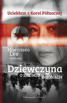 Dziewczyna o siedmiu imionach - John David Hyeonseo Lee