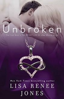 Unbroken - Lisa Renee Jones