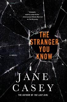 The Stranger You Know (Maeve Kerrigan Novels) - Jane Casey